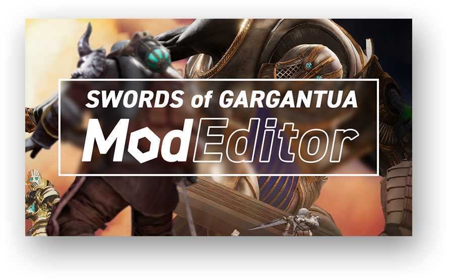 SWORDS of GARGANTUA / Mod Editor